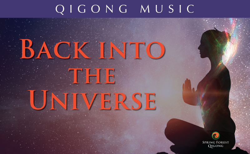 Qigong Music - Back into the Universe